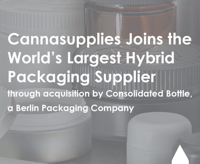 Breaking News: Cannasupplies joins the World's Largest Hybrid Packaging Supplier through acquisition by Consolidated Bottle, a Berlin Packaging company